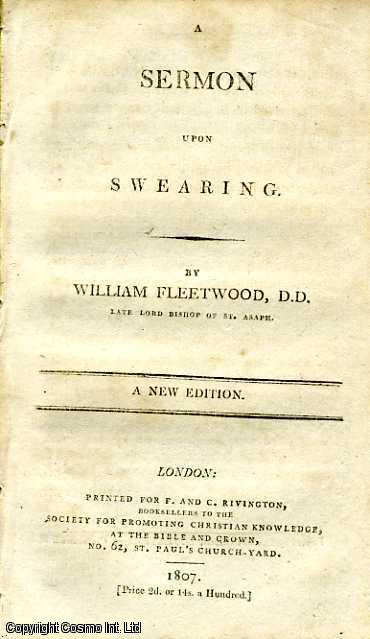 A Sermon upon Swearing. D. D. Late Lord Bishop of St. Asaph William Fleetwood.
