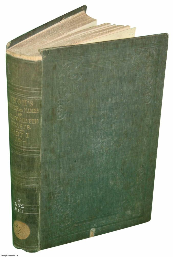 [1848] The Number and Names of the Apocalyptic Beasts: with an Explanation and Application. In Two Parts. Book One: The Number and Names. Book Two: The Names of The Beasts. Author's presentation copy. David Thom.
