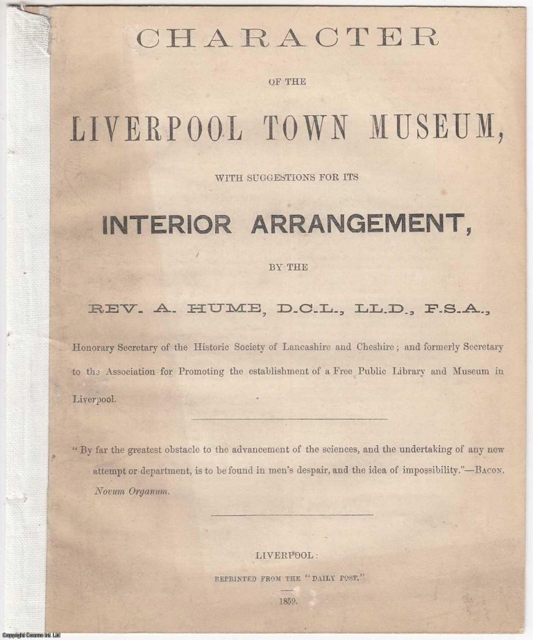 [1859] Character of the Liverpool Town Museum, with suggestions for its Interior arrangement. Rev. Abraham Hume.