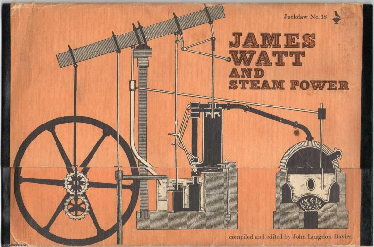 James Watt and Steam Power. Jackdaw 13. Facsimile documents, letters, and posters. Compiled, John Langdon-Davies.
