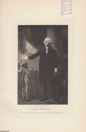 PORTRAIT. George Washington. From the painting by Gilbert Stuart. A rare original article from...