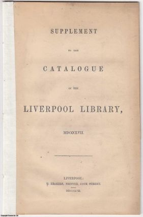 1857] Supplement to the Catalogue of the Liverpool Library, 1857
