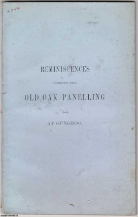 1864 Gungrog House] Reminiscences Connected with Old Oak Panelling, now at Gungrog [near...