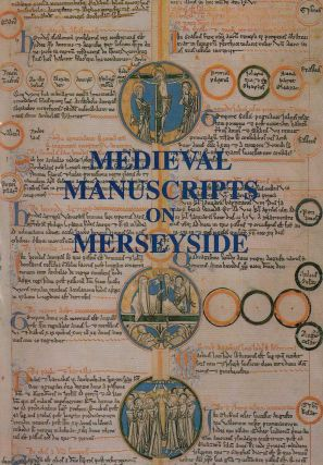 Medieval Manuscripts on Merseyside. Centre for Medieval Studies
