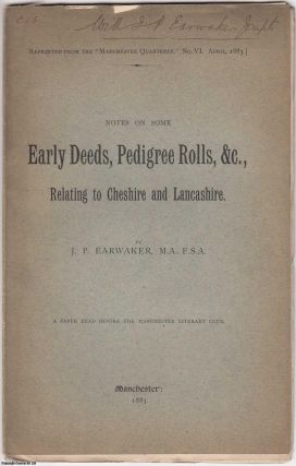 1883] Notes on Some Early Deeds, Pedigree Rolls, &c., Relating to Cheshire and Lancashire. A...