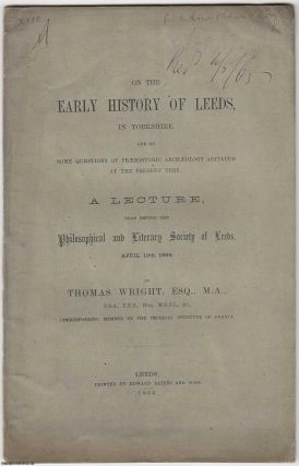 1864] On the Early History of Leeds, in Yorkshire, and on some questions of Prehistoric...