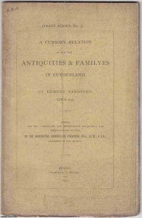 A Cursory Relation of all the Antiquities & Familyes in Cumberland. By Edmund Sandford, circa...