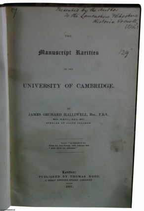 1841] The Manuscript Rarities of the University of Cambridge. Author's Presentation Copy. F. R....