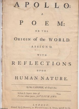 1744. Apollo; a poem: or the origin of the world assign'd. With reflections upon human nature....